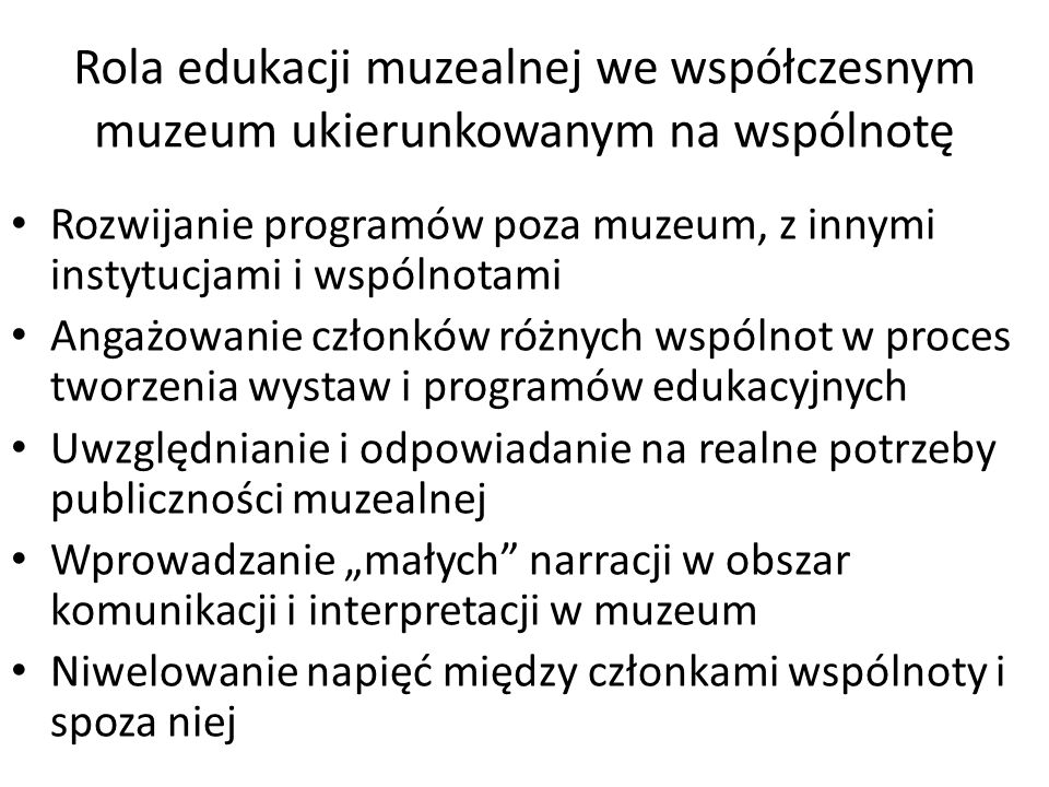 Rola edukacji muzealnej we współczesnym muzeum ukierunkowanym na wspólnotę