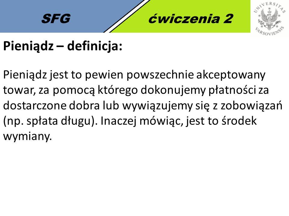 Pieniądz – definicja: SFG ćwiczenia 2