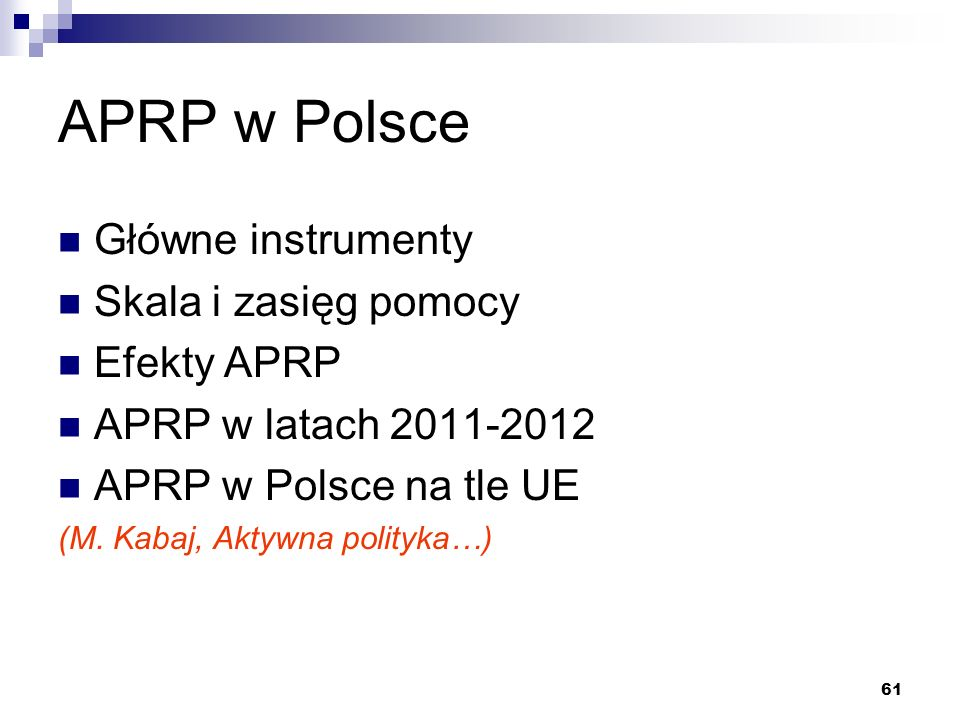 APRP w Polsce Główne instrumenty Skala i zasięg pomocy Efekty APRP