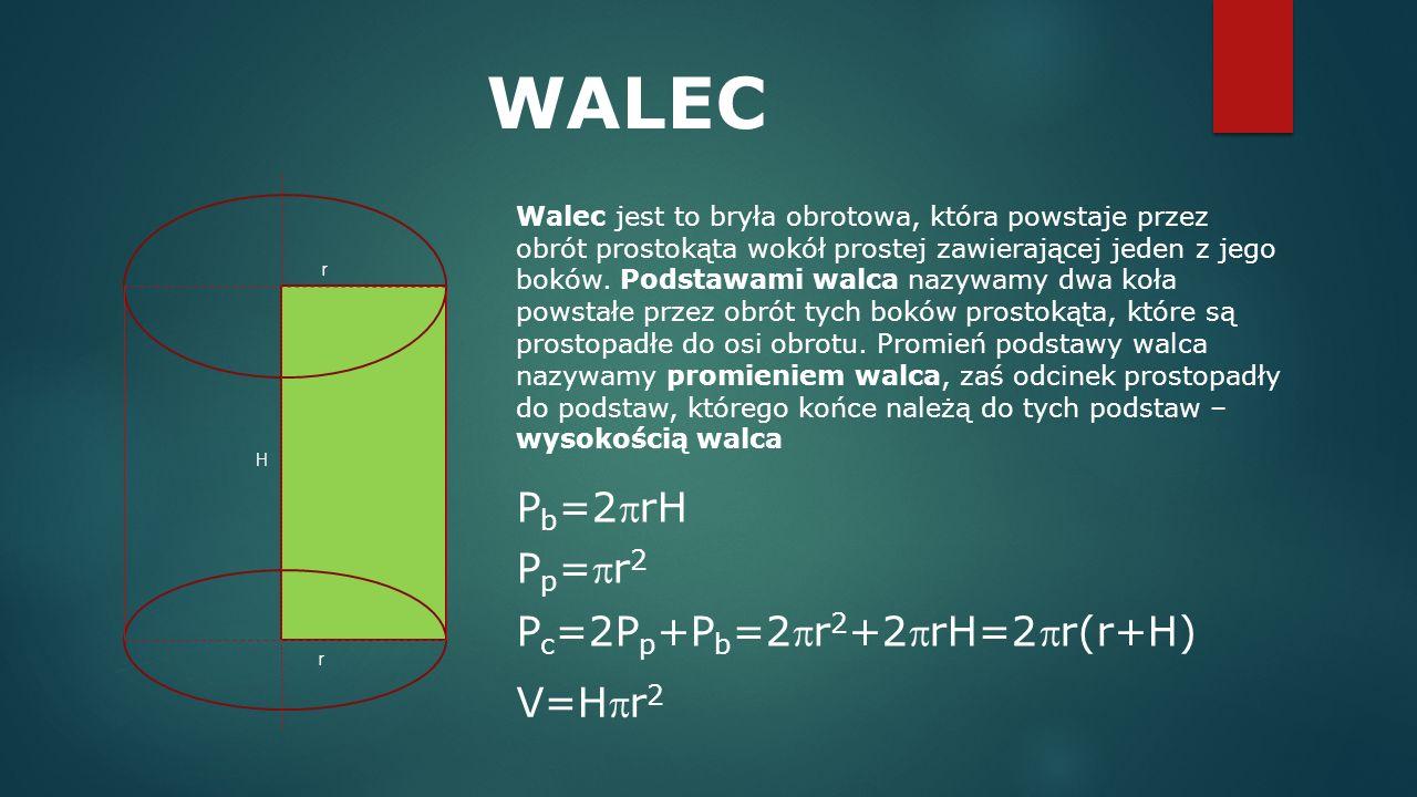 WALEC Pb=2rH Pp=r2 Pc=2Pp+Pb=2r2+2rH=2r(r+H) V=Hr2