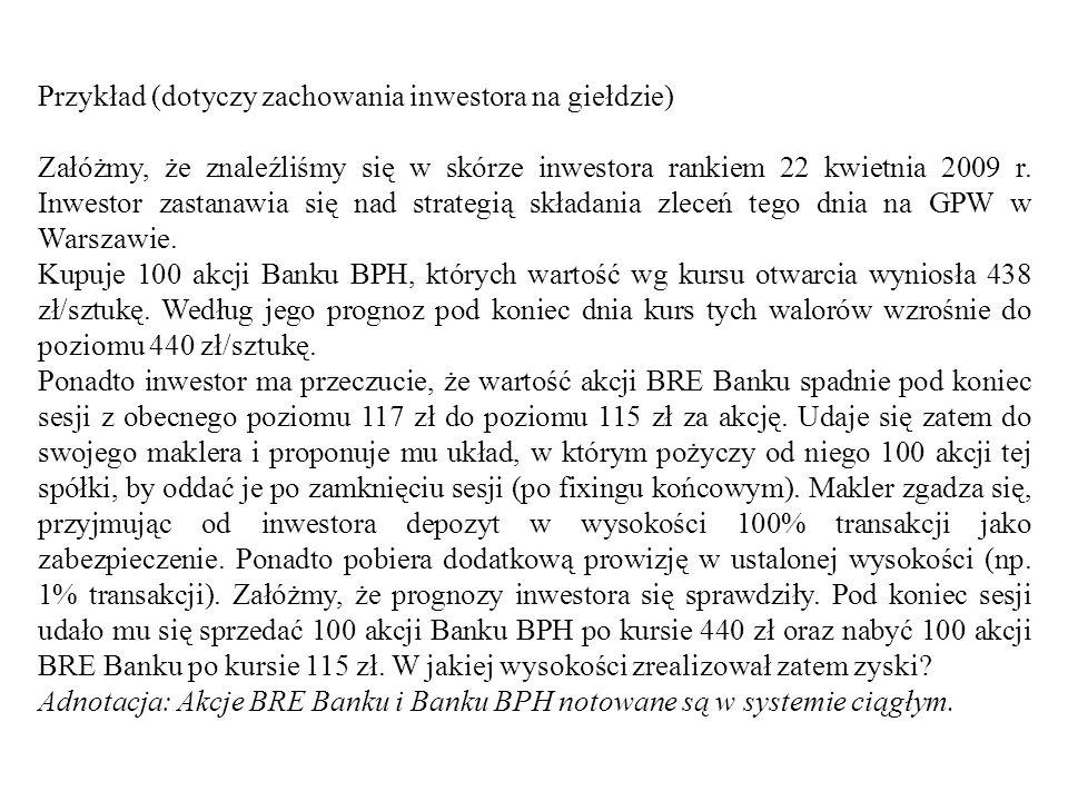Przykład (dotyczy zachowania inwestora na giełdzie)