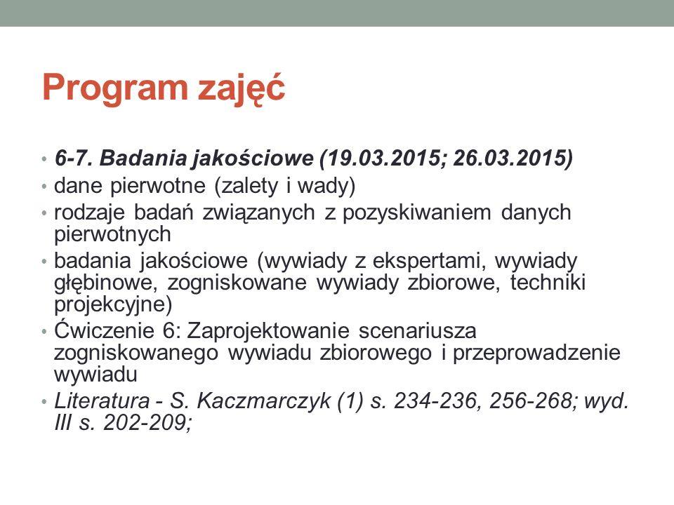 Program zajęć 6-7. Badania jakościowe (19.03.2015; 26.03.2015)