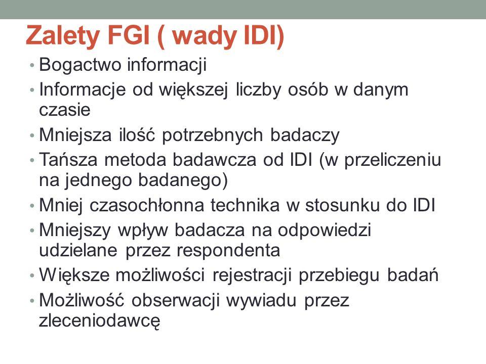 Zalety FGI ( wady IDI) Bogactwo informacji