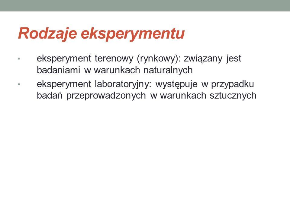 Rodzaje eksperymentu eksperyment terenowy (rynkowy): związany jest badaniami w warunkach naturalnych.