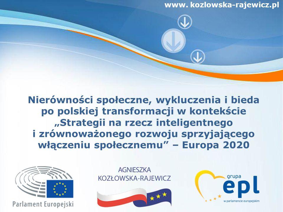 """Nierówności społeczne, wykluczenia i bieda po polskiej transformacji w kontekście """"Strategii na rzecz inteligentnego i zrównoważonego rozwoju sprzyjającego włączeniu społecznemu – Europa 2020"""