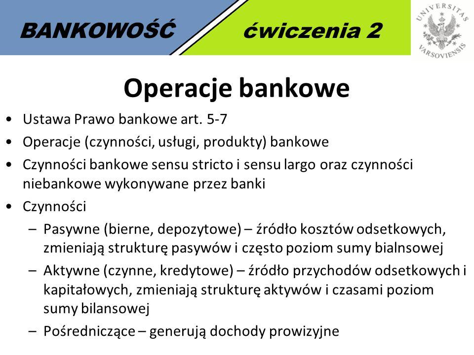 Operacje bankowe BANKOWOŚĆ ćwiczenia 2 Ustawa Prawo bankowe art. 5-7