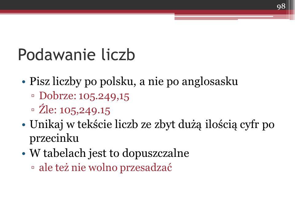 Podawanie liczb Pisz liczby po polsku, a nie po anglosasku