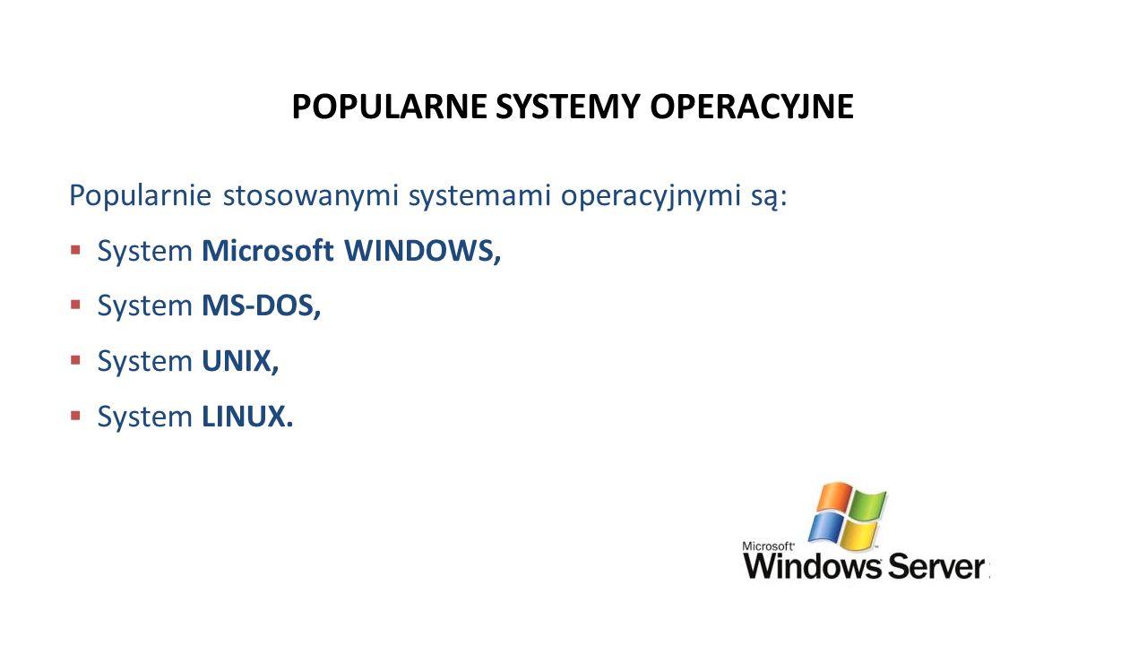 POPULARNE SYSTEMY OPERACYJNE
