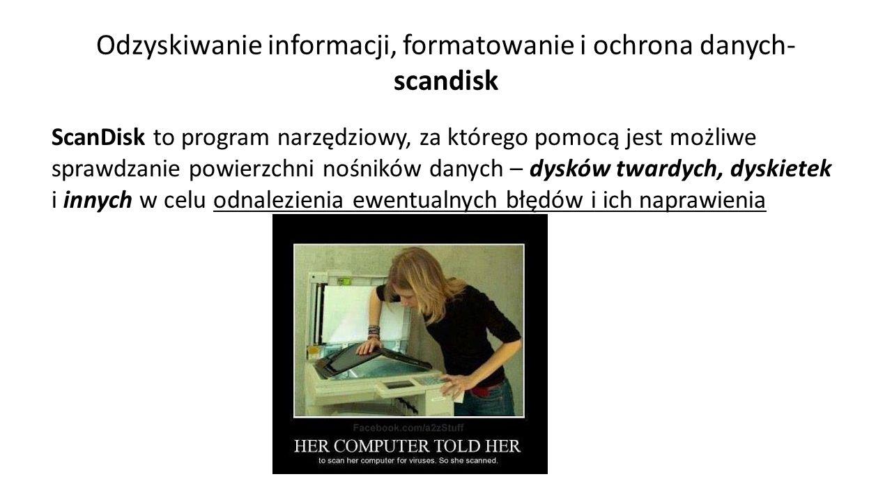 Odzyskiwanie informacji, formatowanie i ochrona danych- scandisk