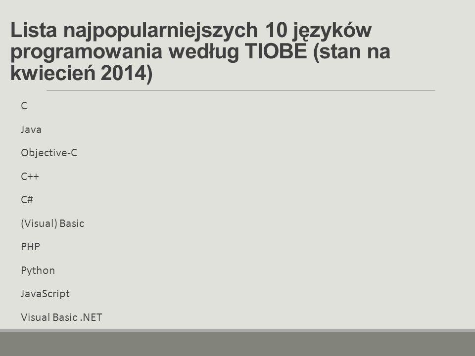 Lista najpopularniejszych 10 języków programowania według TIOBE (stan na kwiecień 2014)