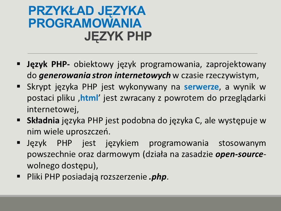 PRZYKŁAD JĘZYKA PROGRAMOWANIA JĘZYK PHP