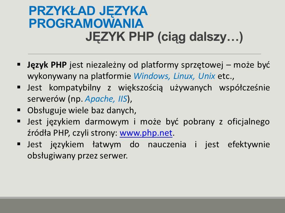 PRZYKŁAD JĘZYKA PROGRAMOWANIA JĘZYK PHP (ciąg dalszy…)