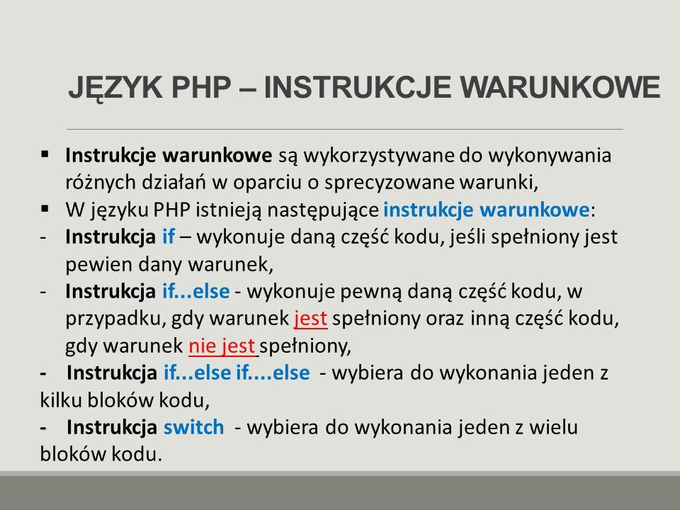 JĘZYK PHP – INSTRUKCJE WARUNKOWE