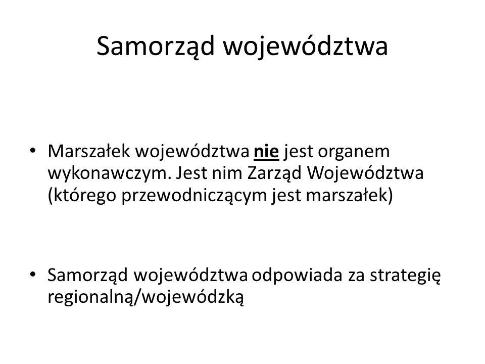 Samorząd województwa Marszałek województwa nie jest organem wykonawczym. Jest nim Zarząd Województwa (którego przewodniczącym jest marszałek)