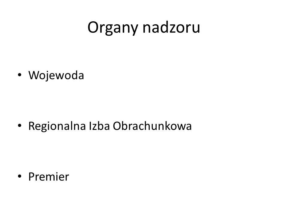 Organy nadzoru Wojewoda Regionalna Izba Obrachunkowa Premier