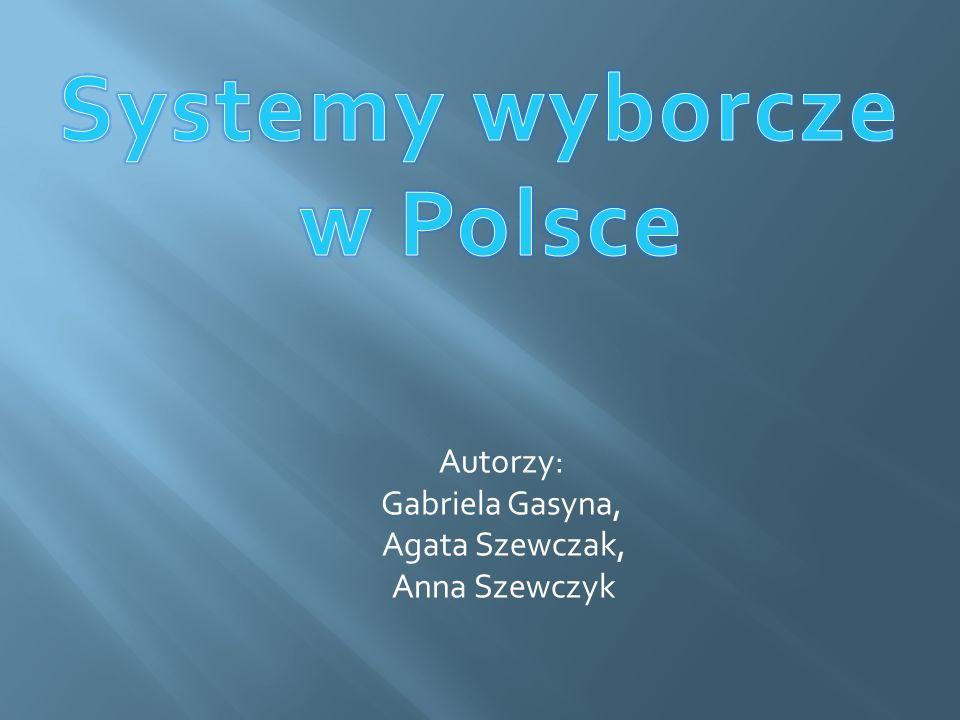 Autorzy: Gabriela Gasyna, Agata Szewczak, Anna Szewczyk