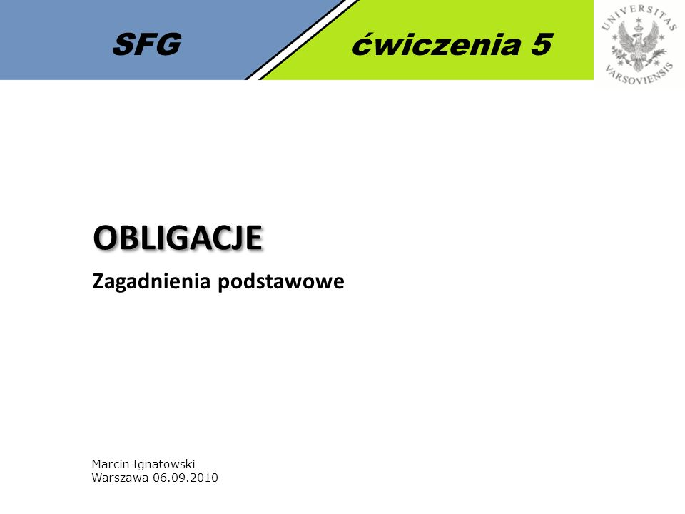 OBLIGACJE SFG ćwiczenia 5 Zagadnienia podstawowe Marcin Ignatowski