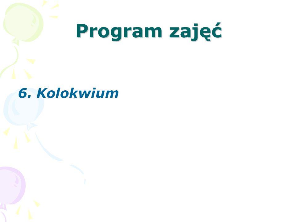 Program zajęć 6. Kolokwium