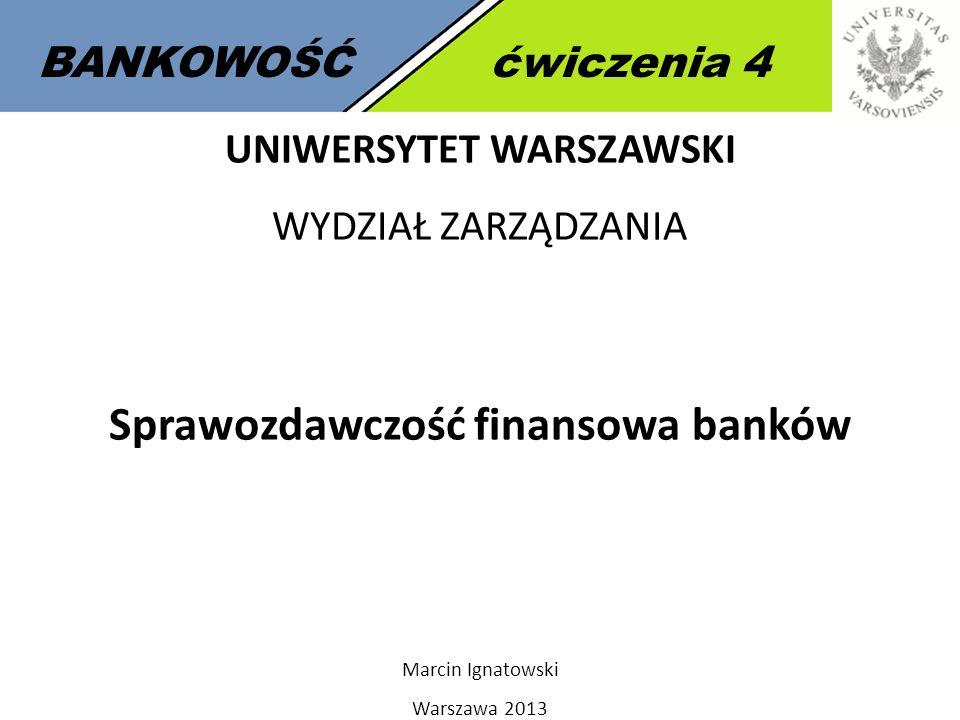 UNIWERSYTET WARSZAWSKI Sprawozdawczość finansowa banków