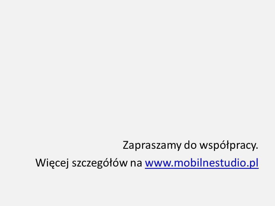 Zapraszamy do współpracy. Więcej szczegółów na www.mobilnestudio.pl