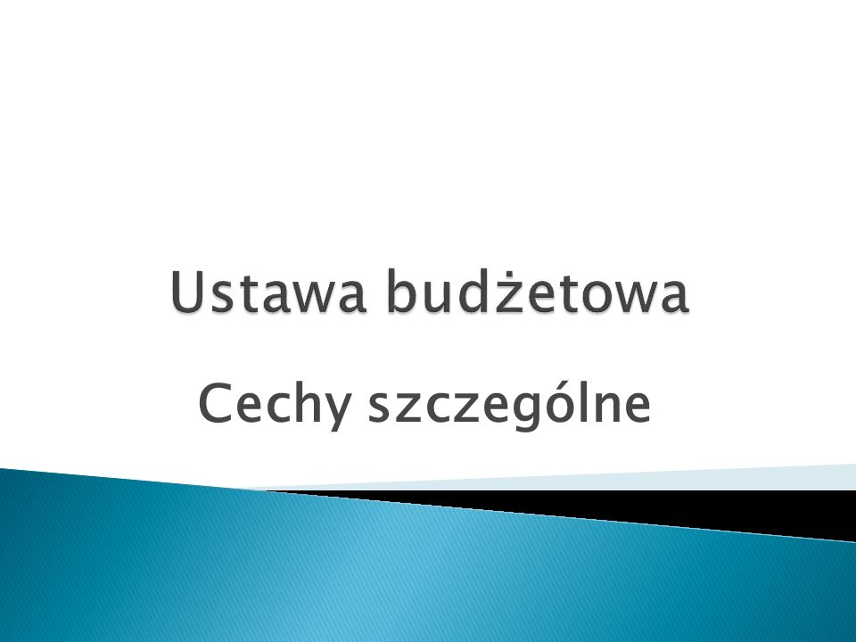 Ustawa budżetowa Cechy szczególne