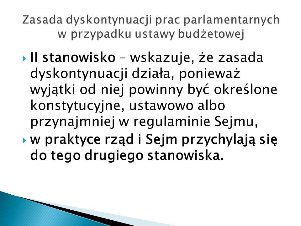 w praktyce rząd i Sejm przychylają się do tego drugiego stanowiska.