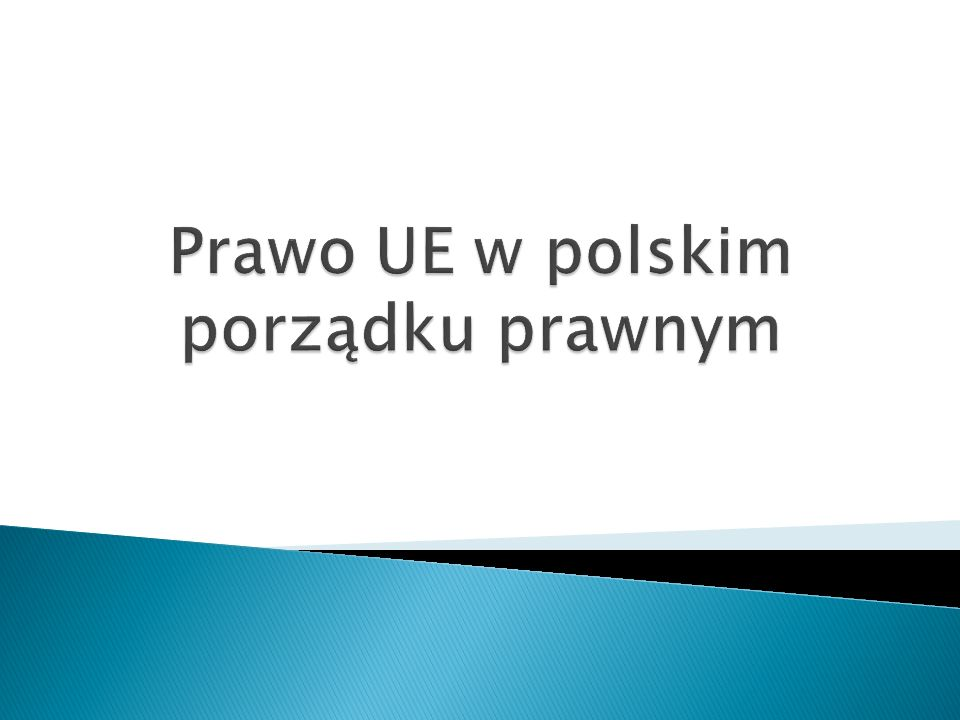 Prawo UE w polskim porządku prawnym