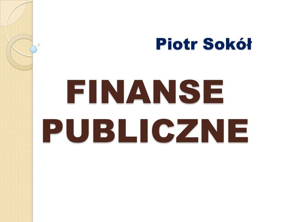 Piotr Sokół FINANSE PUBLICZNE