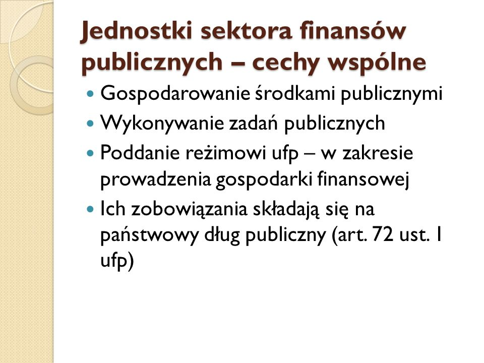 Jednostki sektora finansów publicznych – cechy wspólne