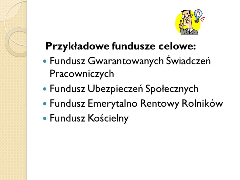Przykładowe fundusze celowe: