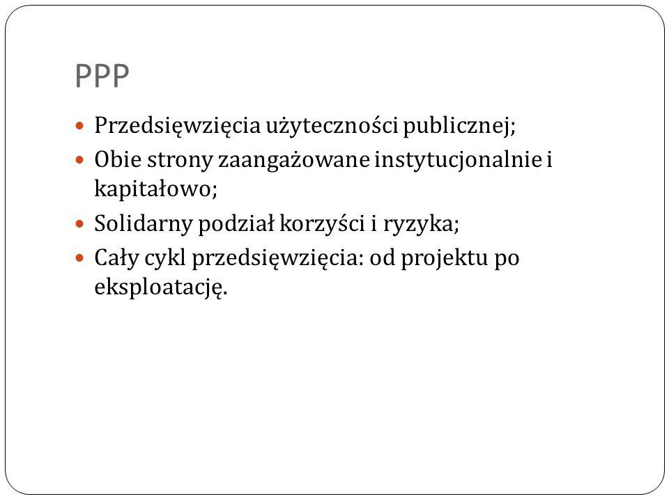 PPP Przedsięwzięcia użyteczności publicznej;