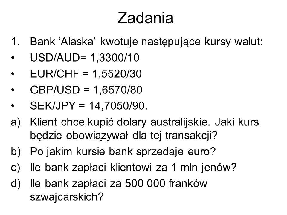 Zadania Bank 'Alaska' kwotuje następujące kursy walut:
