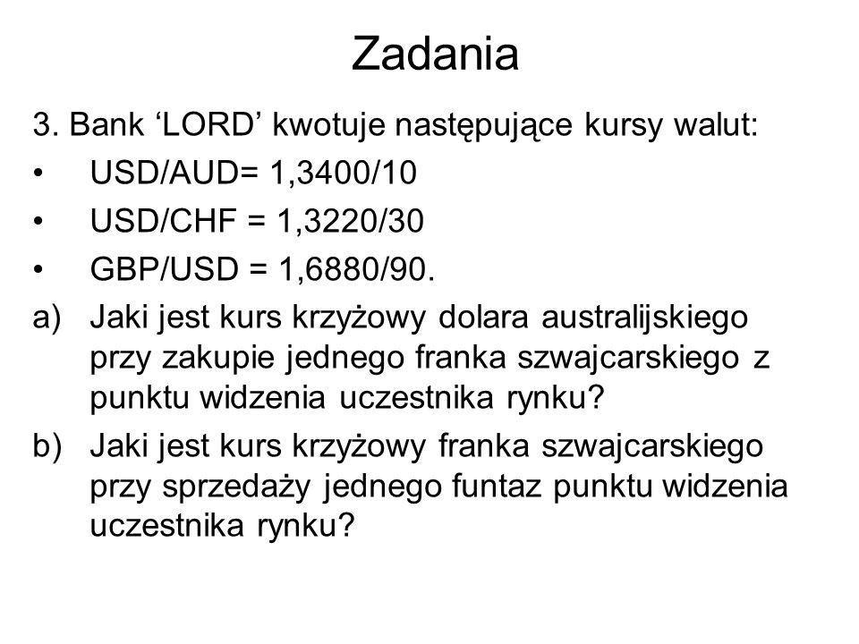 Zadania 3. Bank 'LORD' kwotuje następujące kursy walut: