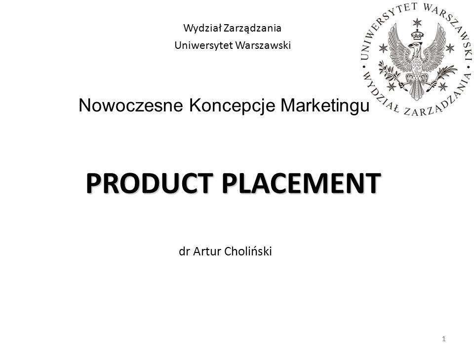 PRODUCT PLACEMENT Nowoczesne Koncepcje Marketingu dr Artur Choliński