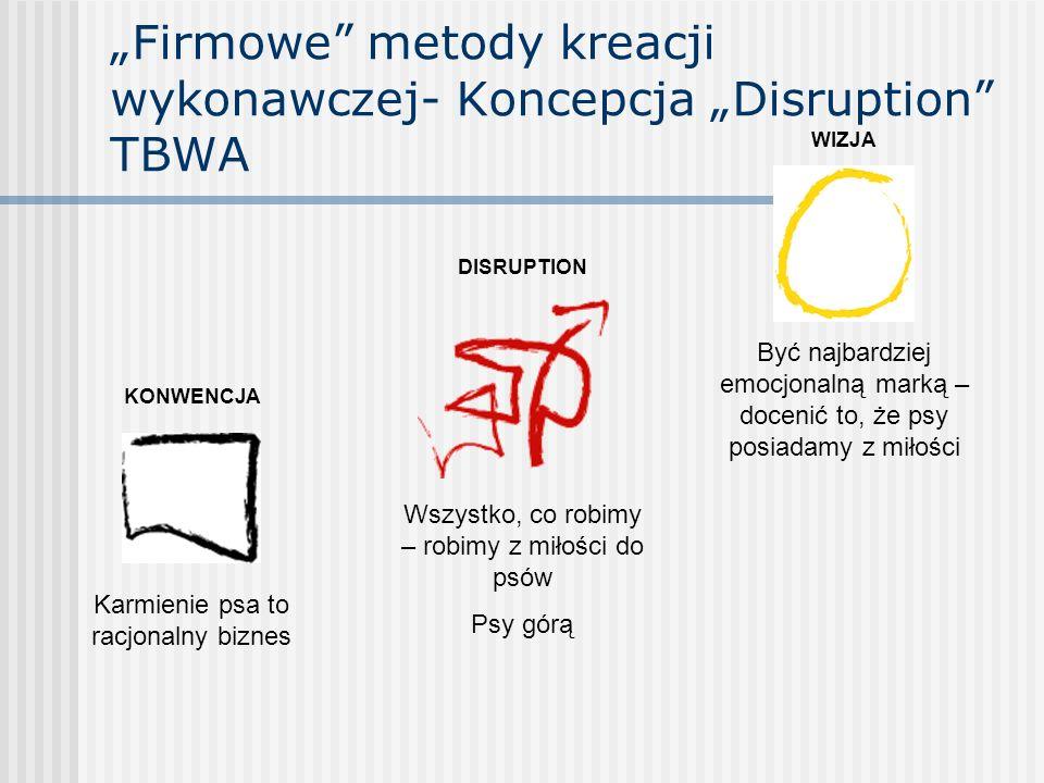 """""""Firmowe metody kreacji wykonawczej- Koncepcja """"Disruption TBWA"""