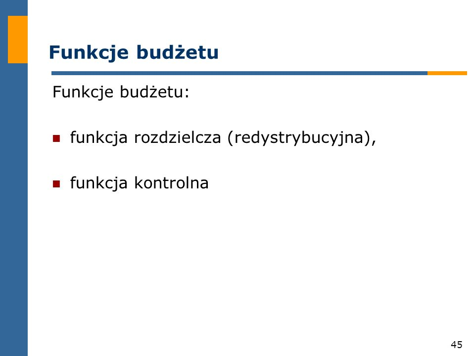 Funkcje budżetu Funkcje budżetu: