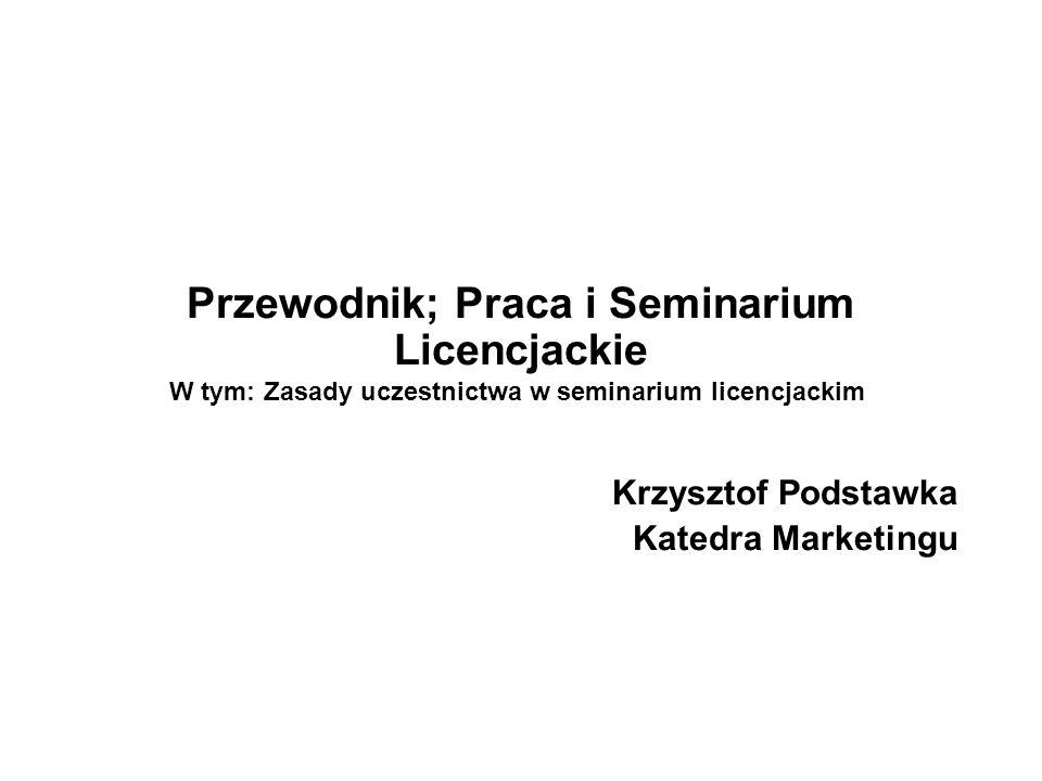 Przewodnik; Praca i Seminarium Licencjackie