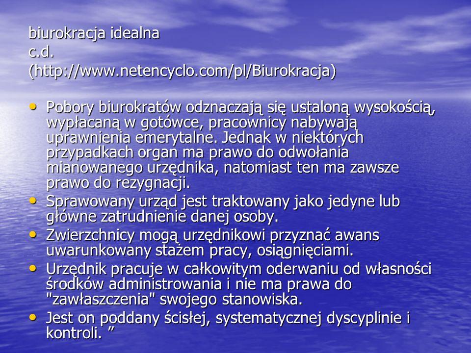 biurokracja idealna c.d. (http://www.netencyclo.com/pl/Biurokracja)