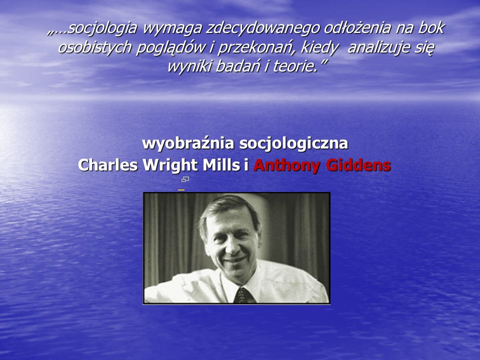 Charles Wright Mills i Anthony Giddens