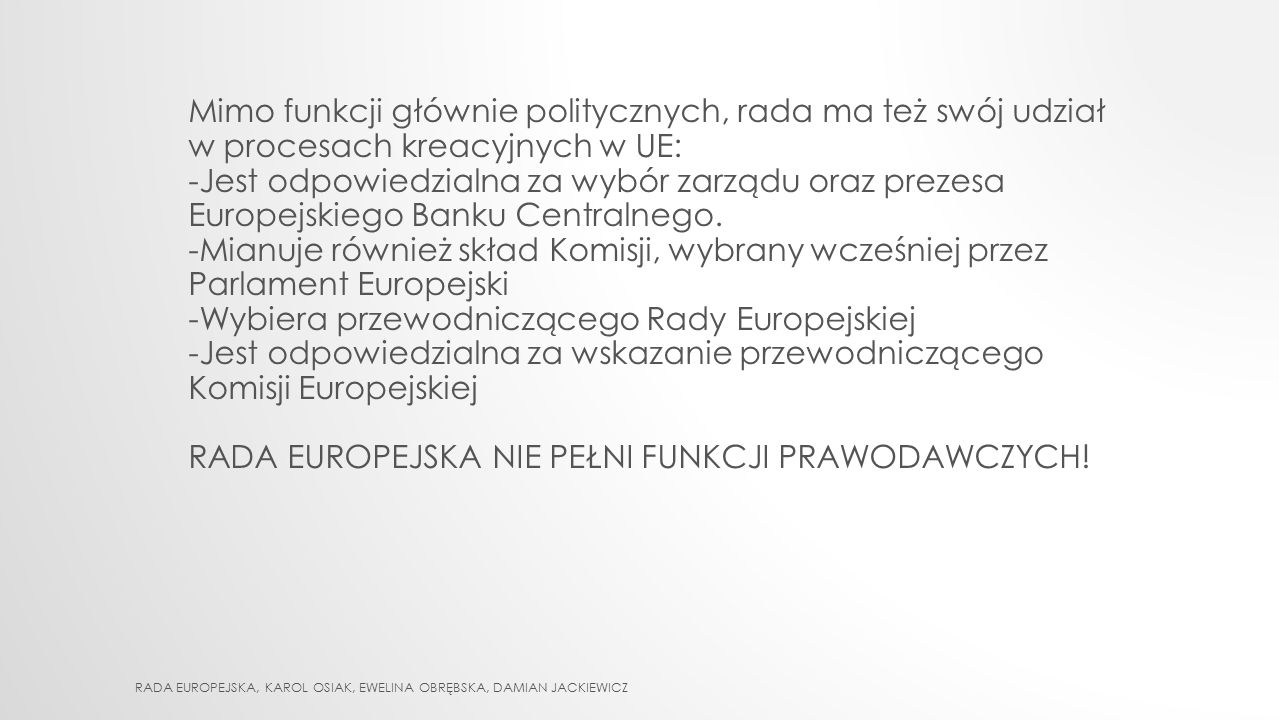 -Wybiera przewodniczącego Rady Europejskiej