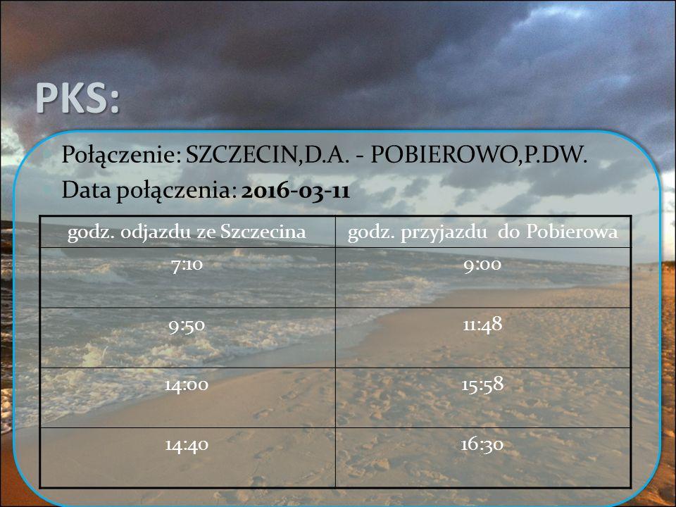 PKS: Połączenie: SZCZECIN,D.A. - POBIEROWO,P.DW.