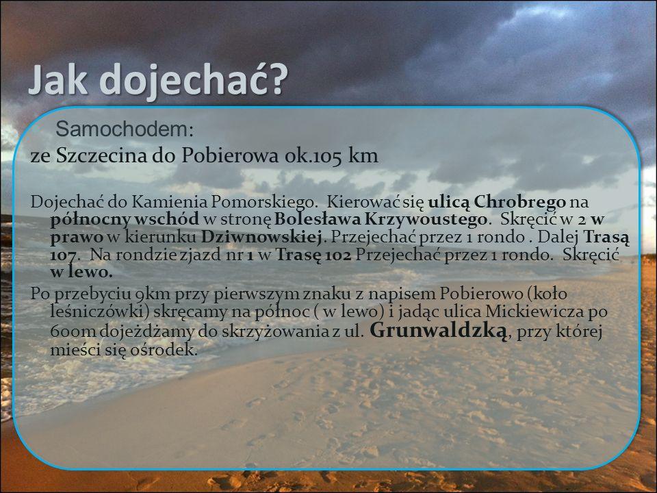 Jak dojechać Samochodem: ze Szczecina do Pobierowa ok.105 km