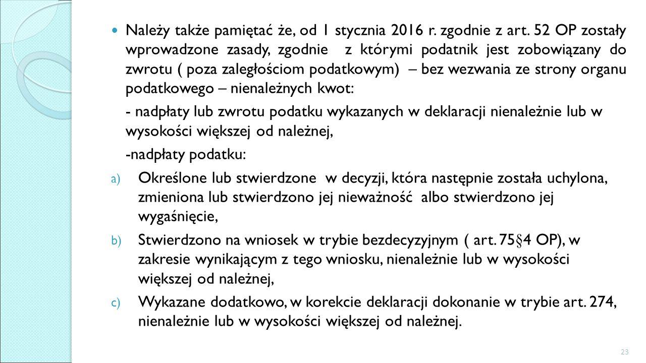 Należy także pamiętać że, od 1 stycznia 2016 r. zgodnie z art