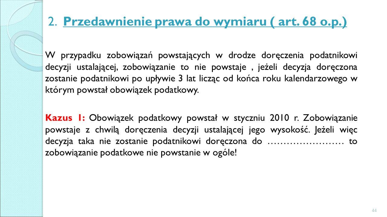 2. Przedawnienie prawa do wymiaru ( art. 68 o.p.)