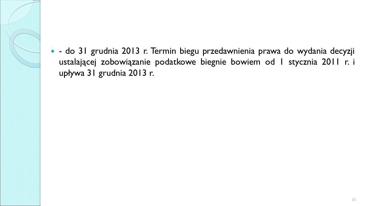- do 31 grudnia 2013 r.