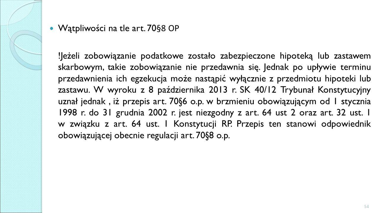 Wątpliwości na tle art. 70§8 OP