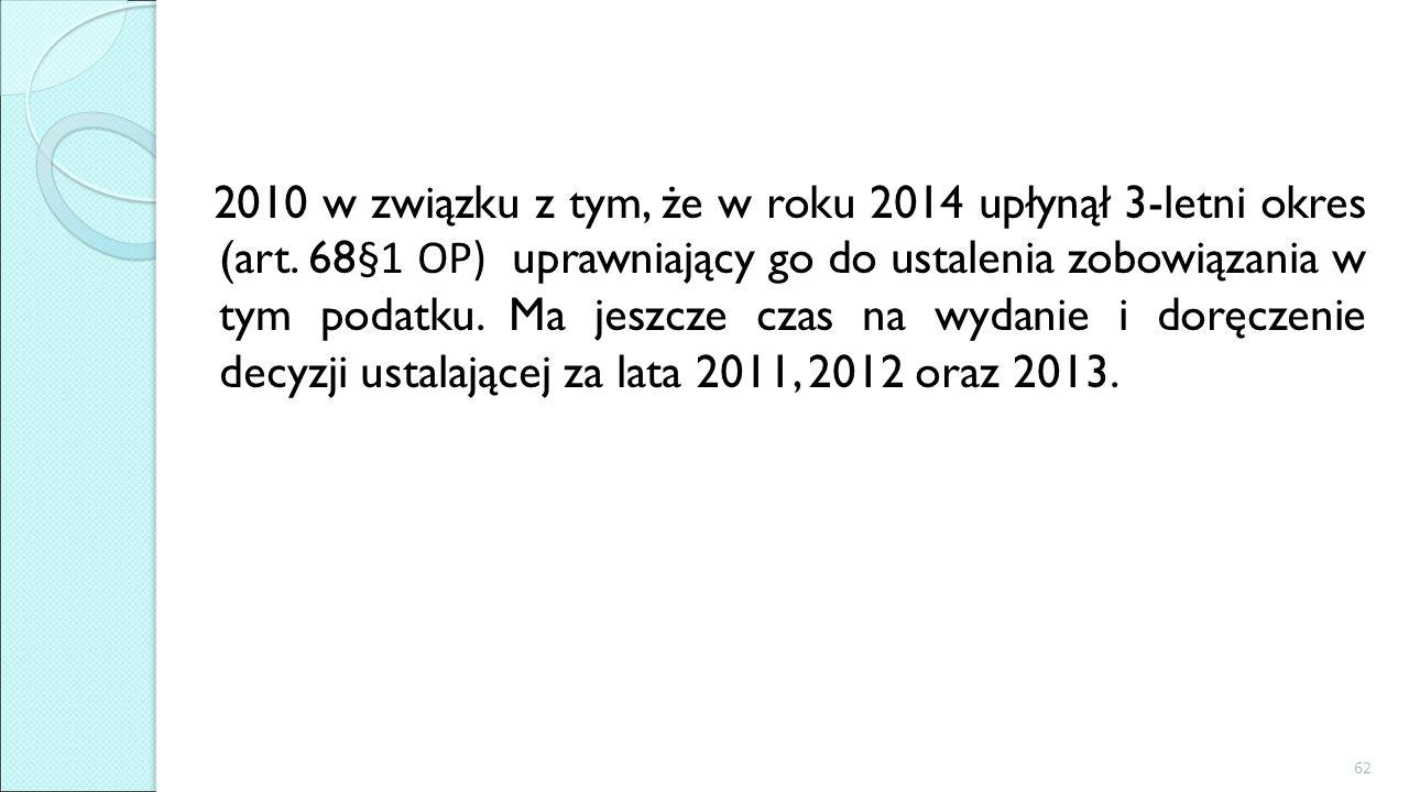 2010 w związku z tym, że w roku 2014 upłynął 3-letni okres (art
