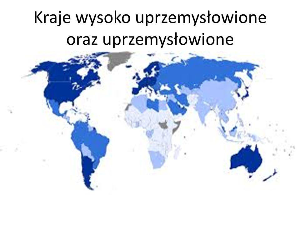 Kraje wysoko uprzemysłowione oraz uprzemysłowione