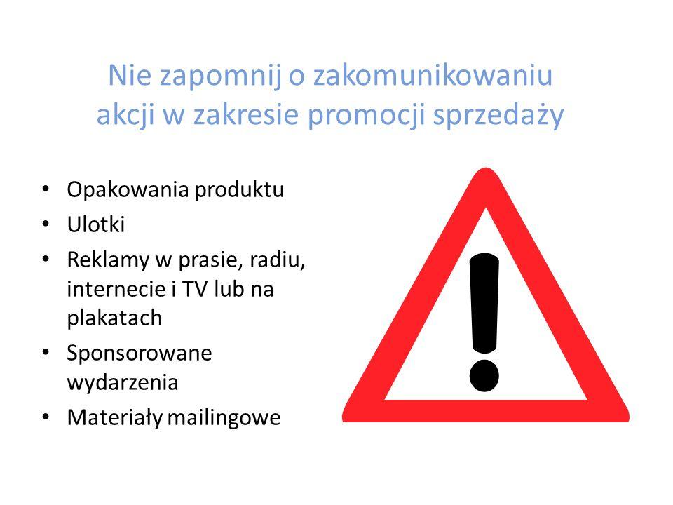 Nie zapomnij o zakomunikowaniu akcji w zakresie promocji sprzedaży