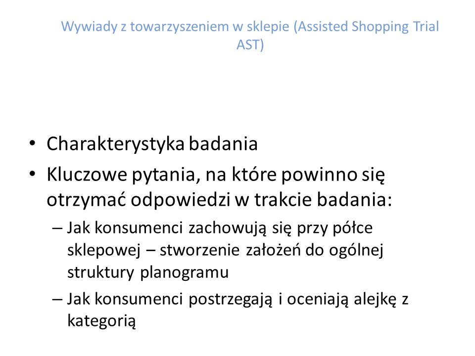 Wywiady z towarzyszeniem w sklepie (Assisted Shopping Trial AST)